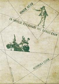 en-engelsk-korsfarare-hos-djingis-khan-historiska-essaer
