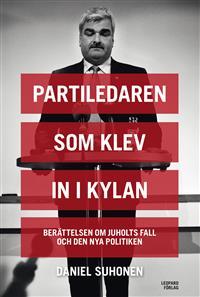 partiledaren-som-klev-in-i-kylan-berattelsen-om-juholts-fall-och-den-nya