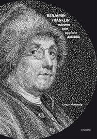 benjamin-franklin-mannen-som-uppfann-amerika