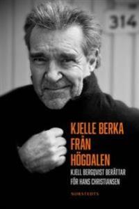 kjelle-berka-fran-hogdalen-kjell-bergqvist-berattar-for-hans-christiansen