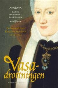 vasadrottningen-en-biografi-over-katarina-stenbock-1535-1621