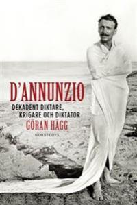dannunzio-dekadent-diktare-krigare-och-diktator