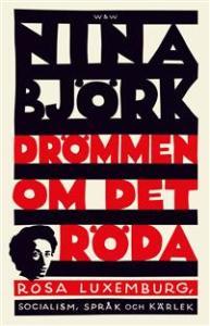 drommen-om-det-roda-rosa-luxemburg-socialism-sprak-och-karlek